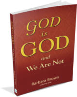 God is GOD and We Are Not